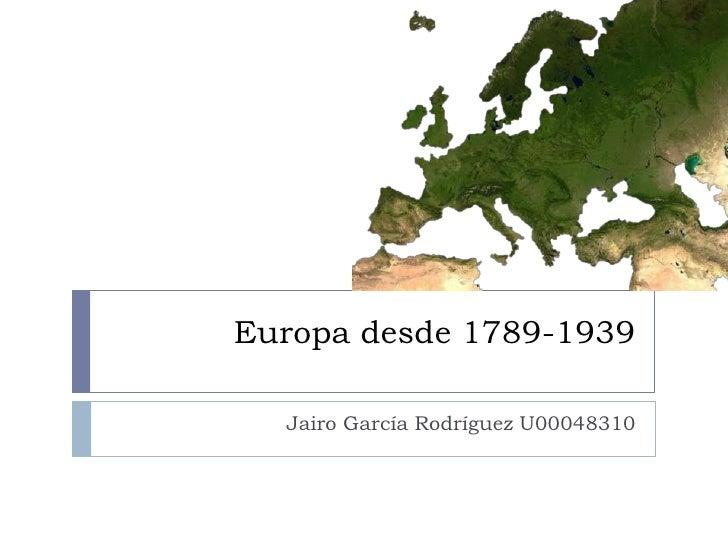 Europa desde 1789-1939  Jairo García Rodríguez U00048310