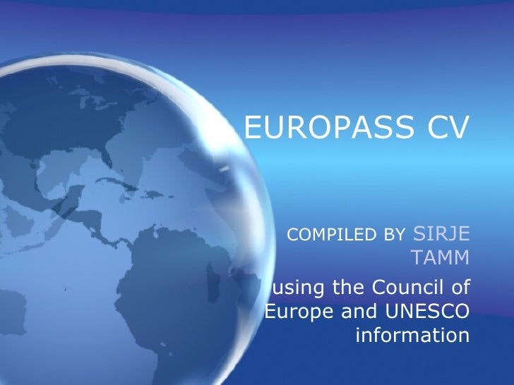 EUROPASS CV COMPILED BY   SIRJE TAMM using the Council of Europe and UNESCO information
