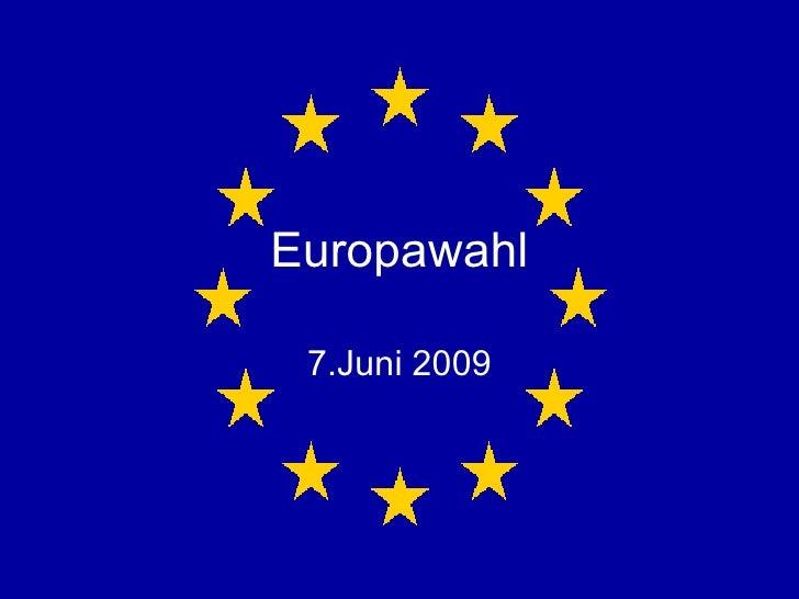 Europawahl 7.Juni 2009
