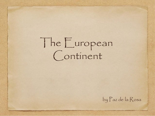 The European Continent  by Paz de la Rosa