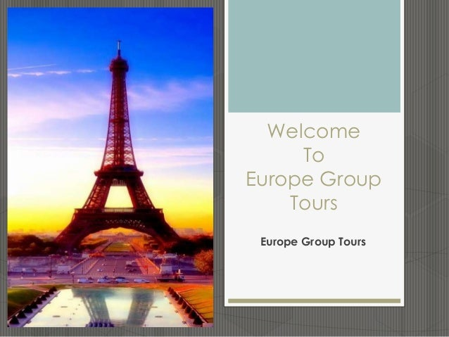 Welcome To Europe Group Tours Europe Group Tours