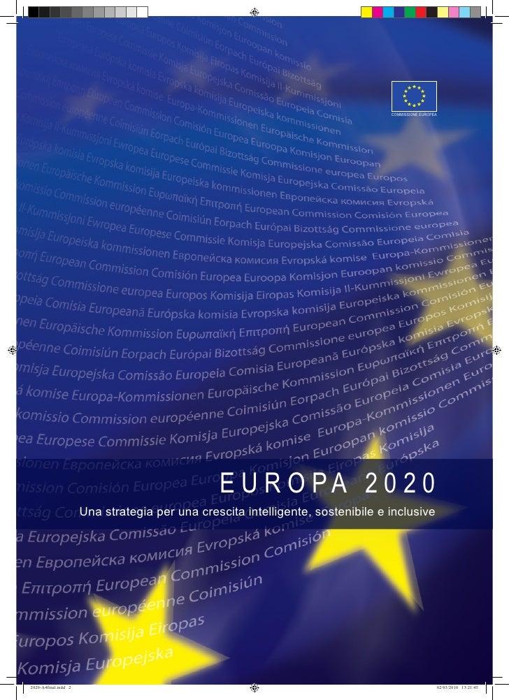 COMMISSIONE EUROPEA                               E U R O PA 2 0 2 0 Una strategia per una crescita intelligente, sostenib...