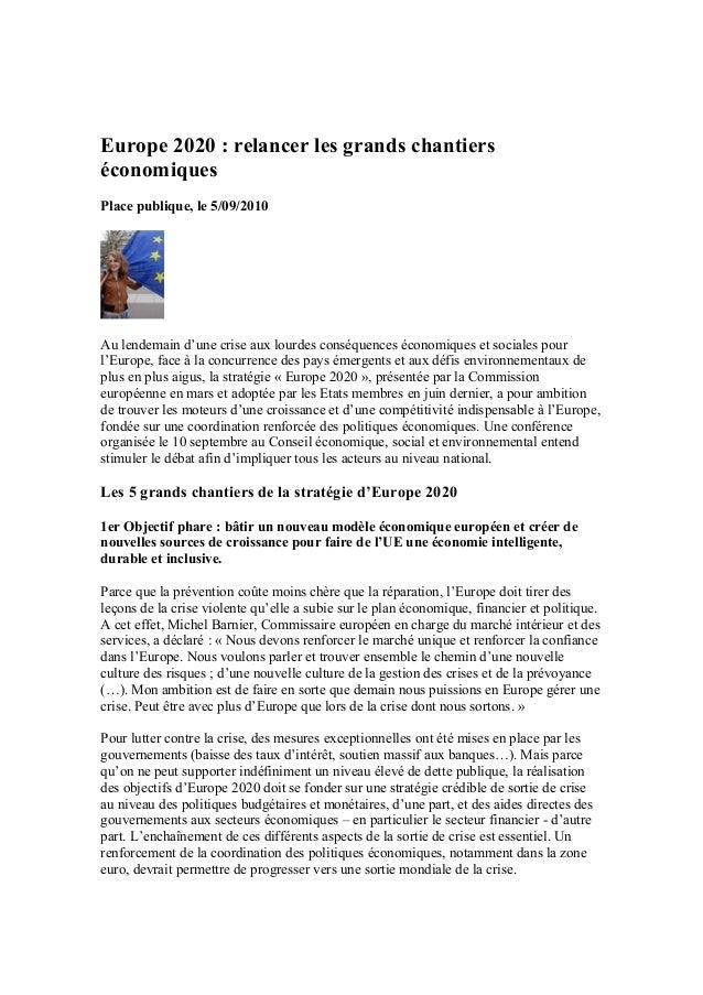 Europe 2020 : relancer les grands chantiers économiques Place publique, le 5/09/2010  Au lendemain d'une crise aux lourdes...