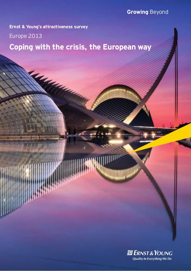 Ernst & Young's attractiveness surveyEurope 2013Coping with the crisis, the European wayGrowing Beyond
