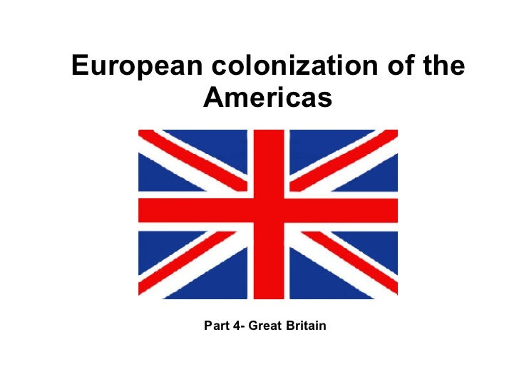 European colonization of the Americas Part 4- Great Britain