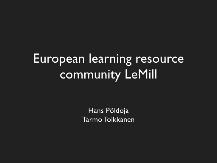 European learning resource     community LeMill            Hans Põldoja         Tarmo Toikkanen
