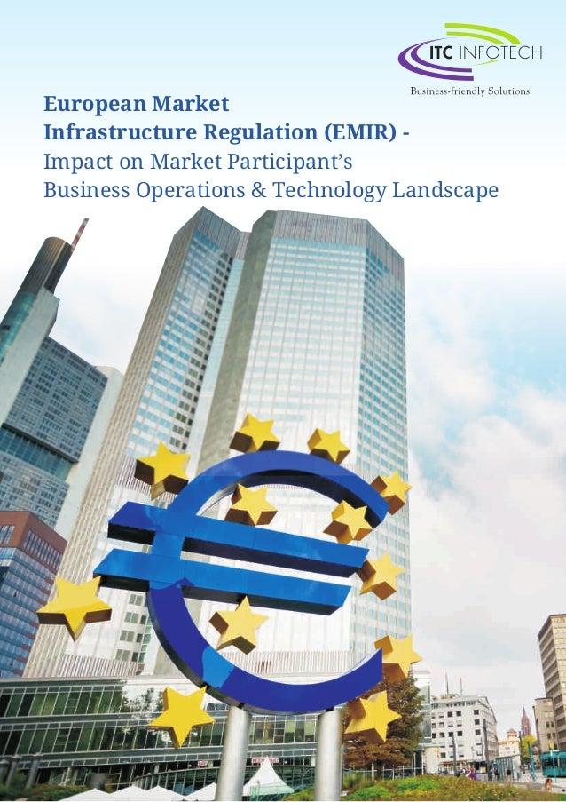 European Market Infrastructure Regulation (EMIR) - Impact on Market Participant's Business Operations & Technology Landsca...