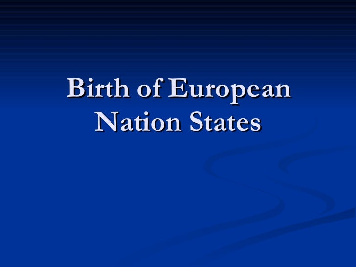 European Monarchies Consolidated Power And Began Forming Nation States