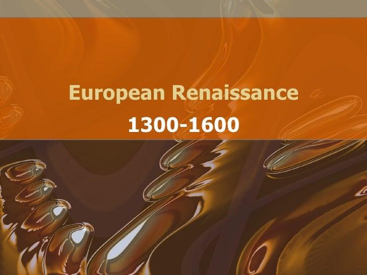 European Renaissance 1300-1600