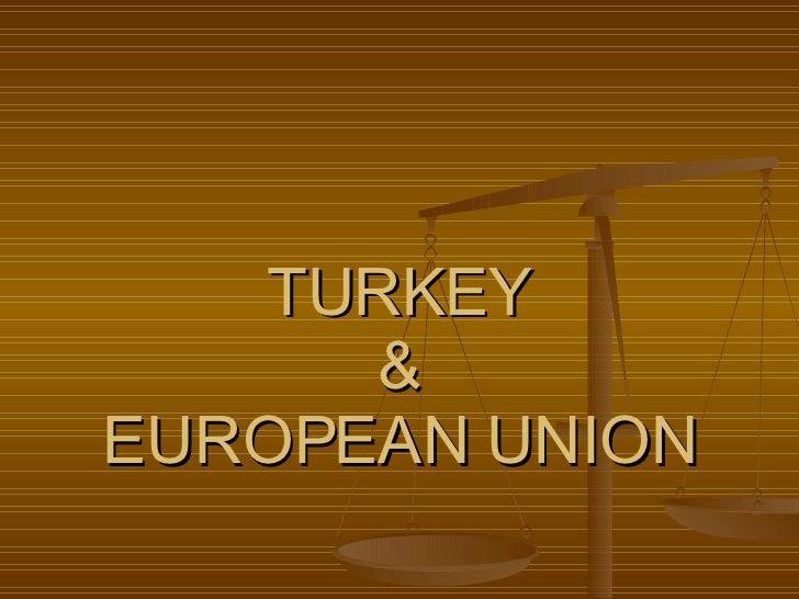 TURKEY & EUROPEAN UNION