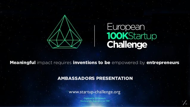 Meaningful impact requires inventions to be empowered by entrepreneurs www.startup-challenge.orgNot-for-profit, Association...