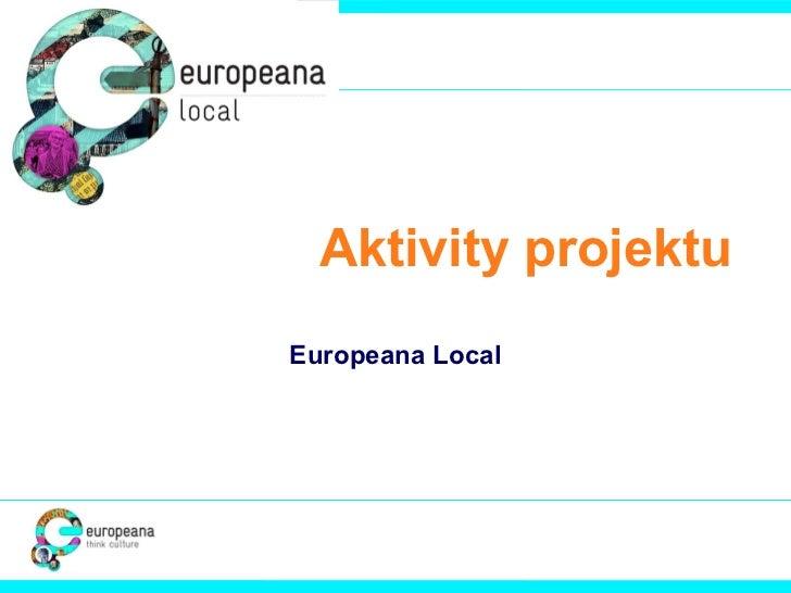 Aktivity projektu Europeana Local