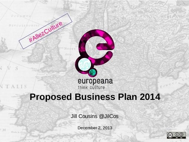 Cu llez #A  ure lt  Thank you Plan 2014 Proposed Business Jill Cousins @JilCos Name December 2, 2013 e-mail