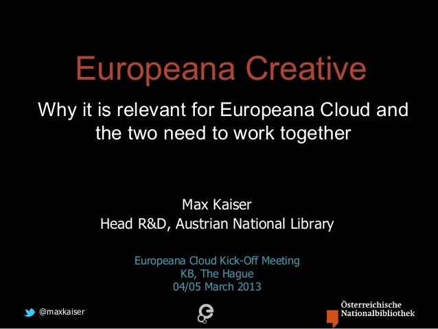 Europeana CreativeWhy it is relevant for Europeana Cloud and       the two need to work together                        Ma...