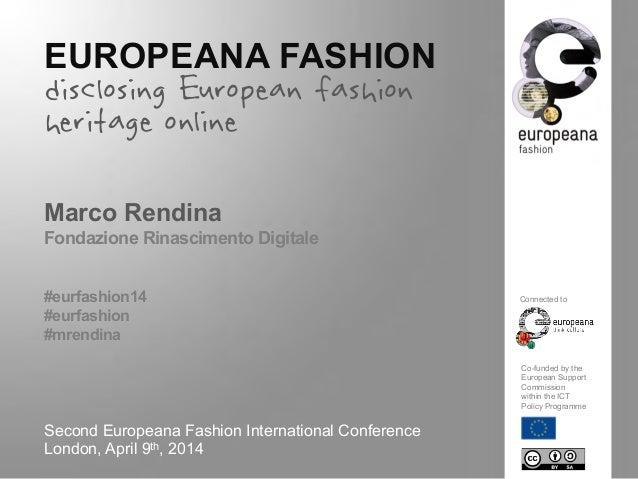 EUROPEANA FASHION disclosing European fashion heritage online Marco Rendina Fondazione Rinascimento Digitale #eurfashion14...