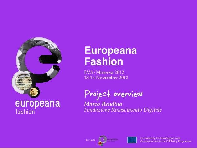 EuropeanaFashion!EVA/Minerva 2012!13-14 November 2012!Project overviewMarco Rendina !Fondazione Rinascimento Digitale!    ...
