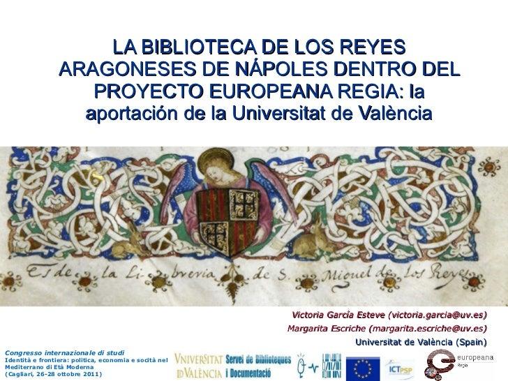 LA BIBLIOTECA DE LOS REYES ARAGONESES DE NÁPOLES DENTRO DEL PROYECTO EUROPEANA REGIA: la aportación de la Universitat de V...