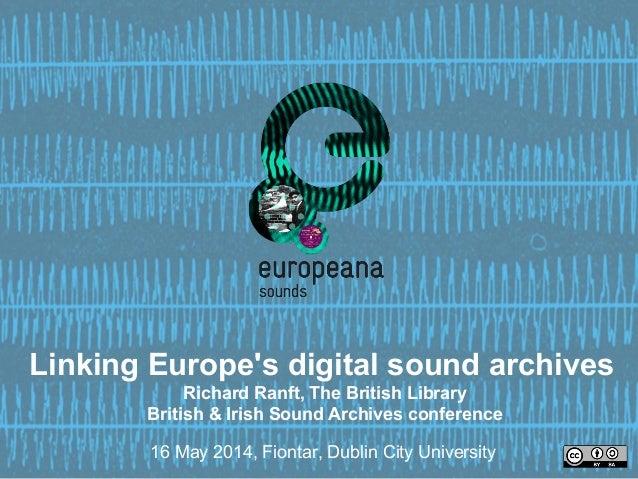 Europeana Sounds: linking Europe's digital sound archives