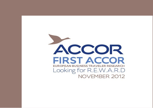 FIRST ACCOREUROPEAN BUSINESS TRAVELER RESEARCHLooking for R.E.W.A.R.D            NOVEMBER 2012