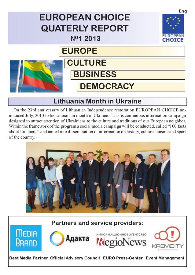 EUROPEAN CHOICEQUATERLY REPORT№1 2013EUROPECULTUREBUSINESSDEMOCRACYPartners and service providers:Best Media Partner Offic...