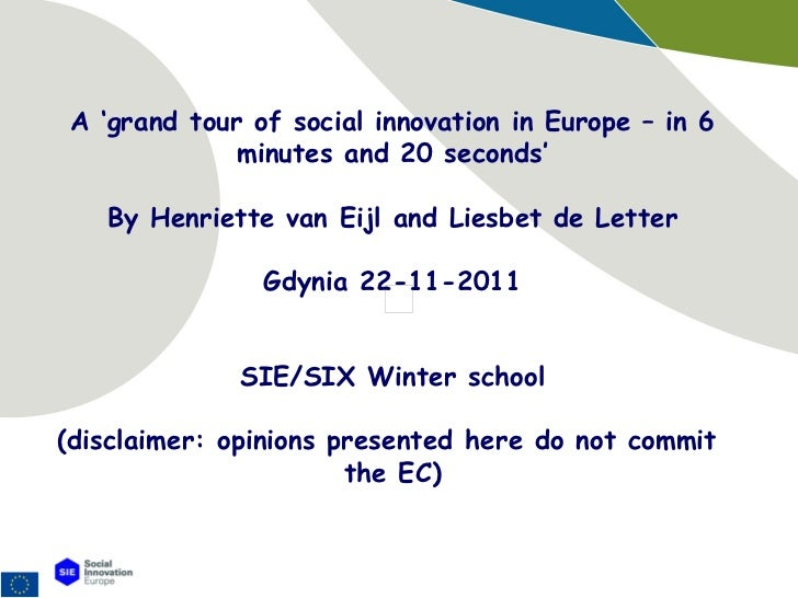 A 'grand tour of social innovation in Europe – in 6 minutes and 20 seconds' By Henriette van Eijl and Liesbet de Letter Gd...