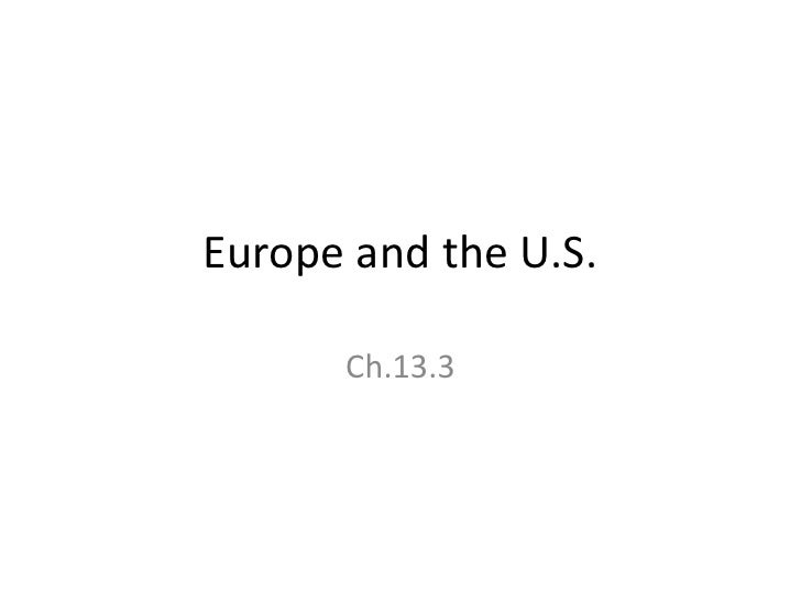 Europe and the U.S.      Ch.13.3