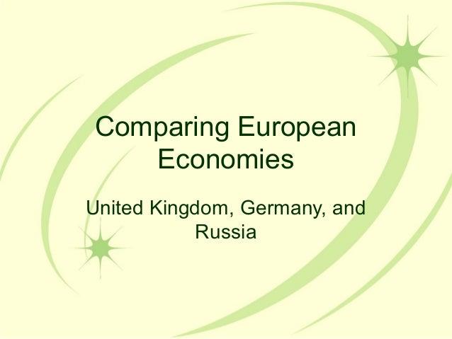Comparing European   EconomiesUnited Kingdom, Germany, and            Russia