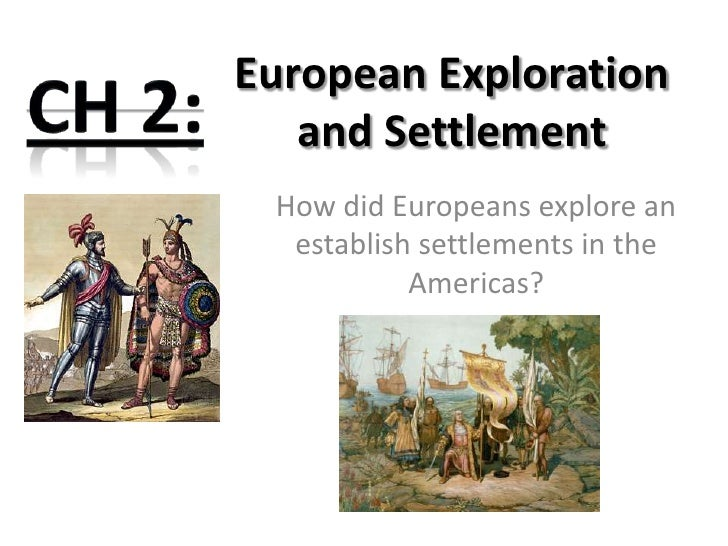 european exploration and settlements The european colonization of the americas describes the the site became the first european settlement in the americas exploration, and settlement, 1450.