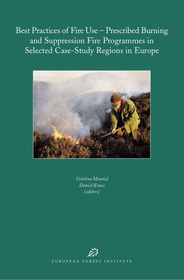 Best Practices of Fire Use – Prescribed Burning    and Suppression Fire Programmes in  Selected Case-Study Regions in Euro...