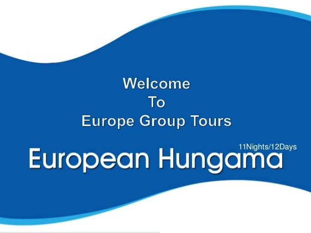 European Hungama Group Tour Packages