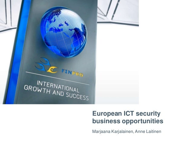 European ICT security business opportunities Marjaana Karjalainen, Anne Laitinen
