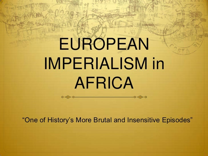 european colonialism imperialism and cultural superiority essay Cultural colonialism 1 cultural colonialismintroduction: the term cultural colonialism refers to two related practices: the extension of colonialpower through cultural activities and institutions (particularly education and media) or theasymmetrical influence of one culture over another.