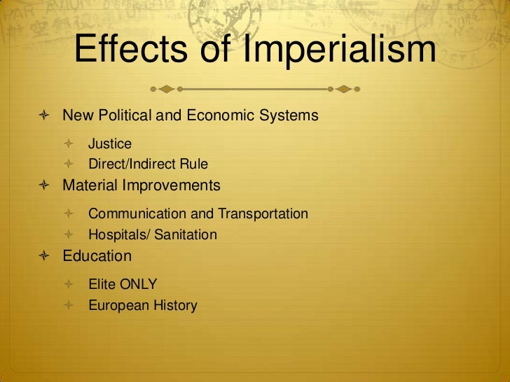 what are the effect of nationalism and imperialism Start studying nationalism and imperialism learn vocabulary, terms, and more with flashcards, games, and other study tools.