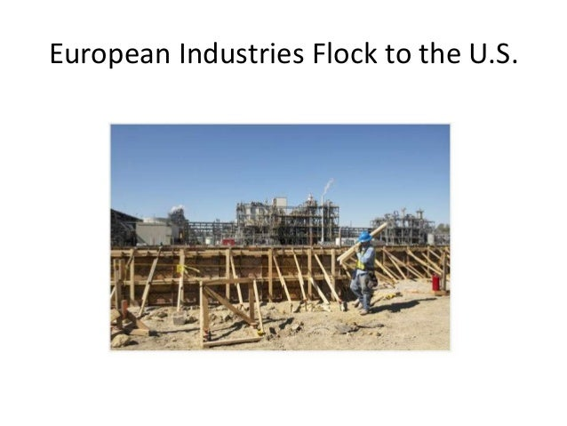 European Industries Flock to the U.S.