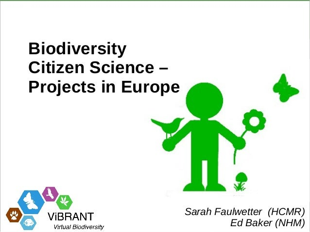 BiodiversityCitizen Science –Projects in Europe                     Sarah Faulwetter (HCMR)                              E...