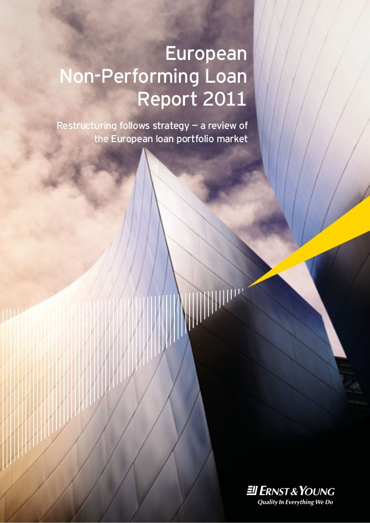 EuropeanNon-Performing Loan        Report 2011Restructuring follows strategy — a review of        the European loan portfo...