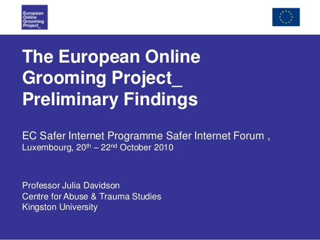 The European Online Grooming Project - Preliminary Findings (Julia Davidson)