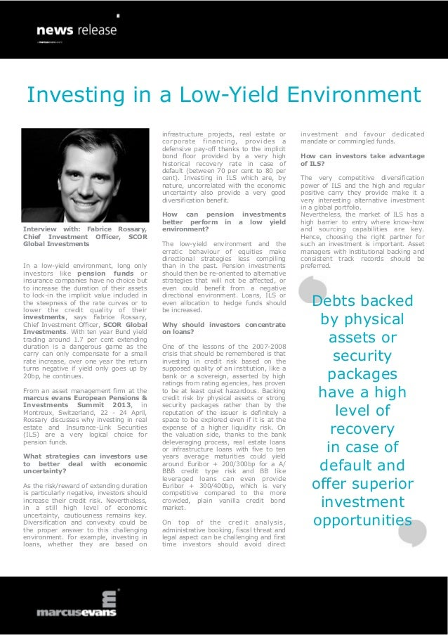 Investing in a Low-Yield Environment                                             infrastructure projects, real estate or  ...