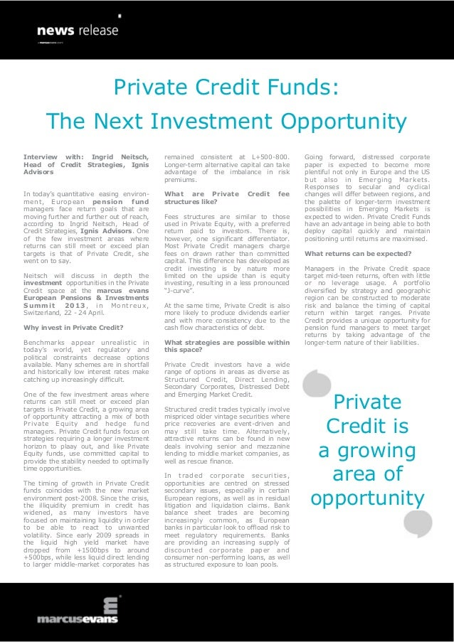 Private Credit Funds:       The Next Investment OpportunityInterview with: Ingrid Neitsch,             remained consistent...