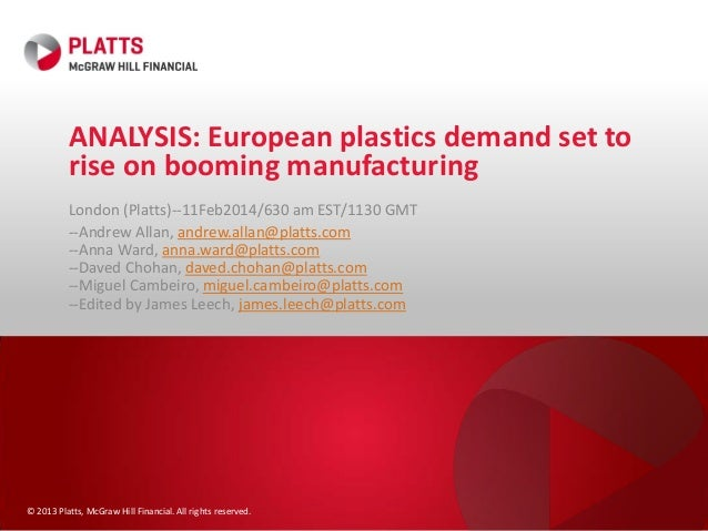 © 2013 Platts, McGraw Hill Financial. All rights reserved. ANALYSIS: European plastics demand set to rise on booming manuf...