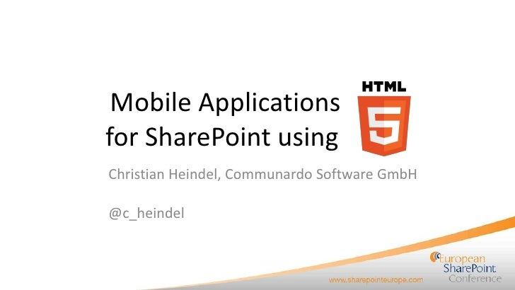 European SharePoint Conference: Mobile Applications for SharePoint using HTML5