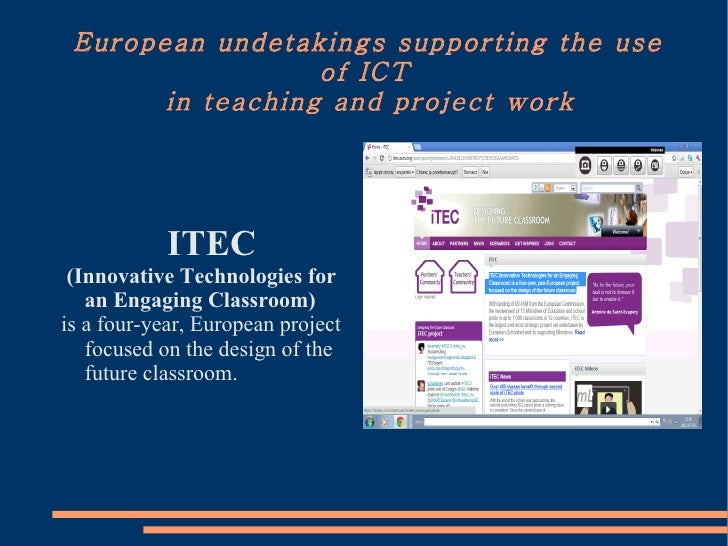 European undetakings supporting the use                  of ICT       in teaching and project work            ITEC (Innova...