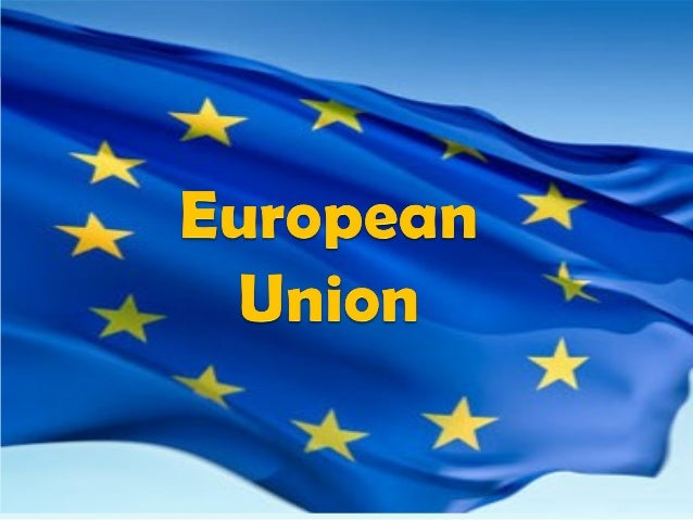 Purpose of the European Union• For its members to work together for advantages that  would be out of their reach if each w...