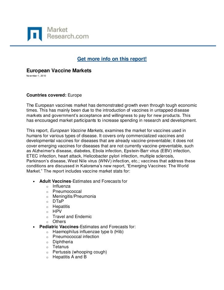 Get more info on this report!European Vaccine MarketsNovember 1, 2010Countries covered: EuropeThe European vaccines market...