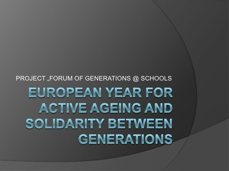 "PROJECT ""FORUM OF GENERATIONS @ SCHOOLS"