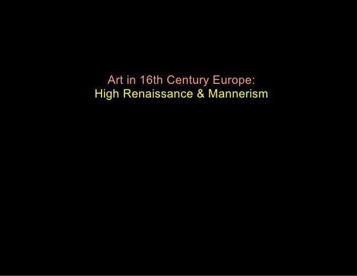 Art in 16th Century Europe: High Renaissance & Mannerism