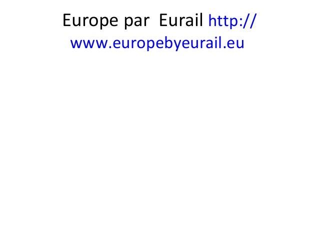 Europe par Eurail http:// www.europebyeurail.eu