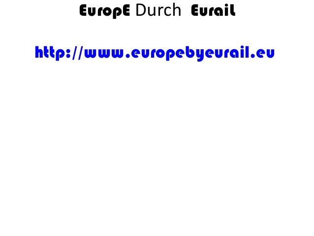 EuropE Durch EuraiL http://www.europebyeurail.eu