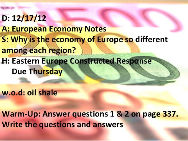 D: 12/17/12A: European Economy NotesS: Why is the economy of Europe so differentamong each region?H: Eastern Europe Constr...