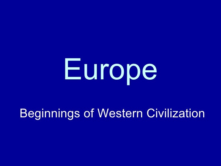 Europe Beginnings of Western Civilization